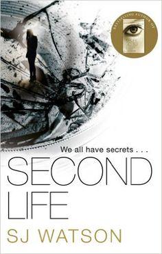 Second Life: Amazon.co.uk: S J Watson: 9780857520197: Books