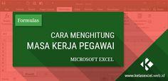 Cara Menghitung Masa Kerja Pegawai di Microsoft Excel Microsoft Excel, Dan, Education, Signs, Shop Signs, Onderwijs, Learning, Sign
