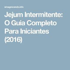 Jejum Intermitente: O Guia Completo Para Iniciantes (2016)