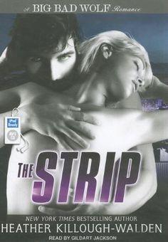 The Strip (Big Bad Wolf) by Heather Killough-Walden, http://www.amazon.com/dp/1452655200/ref=cm_sw_r_pi_dp_I.3nqb1SY4M1A