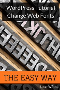WordPress Tutorial from @learnwp : Change Web Fonts the EASY way. Set custom font controls for your theme.