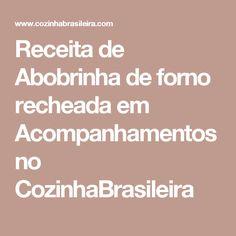 Receita de Abobrinha de forno recheada em Acompanhamentos no CozinhaBrasileira