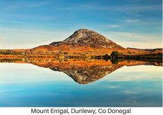 Visiting Ireland? Then Explore the North West with 'Experience Donegal' Mount Errigal Dunlewy