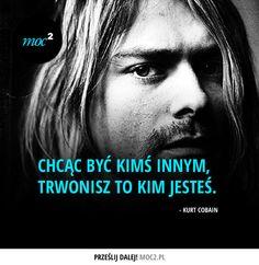 #cytaty #motywacja #quotes #inspiration #motivation #music #KurtCobain #nirvana