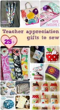 More than 25 ideas for gifts to sew for Teacher Appreciation Day. From quick and simple to most impressive that need a bit more work.
