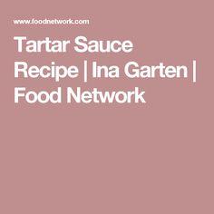 Tartar Sauce Recipe | Ina Garten | Food Network