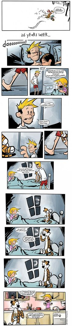 Calvin and Hobbes - alternative ending by Pants are Overrated. This one's a happy. & there's more on the linked page.