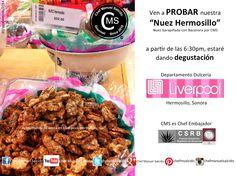 "Ven a probar nuestra ""nuez hermosillo"" (nuez garapiñada con bacanora por cms), a partir de ahorita voy a estar dando degustacion!!! Buena vibra!!! #chefcms #nuezhermosillo #bacanora #embajador #degustación #liverpool #hermosillo #positivo #motivado"