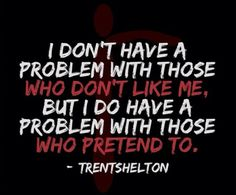 This says it all!! Sick of people that are nice to my face and turn around and run their mouths!
