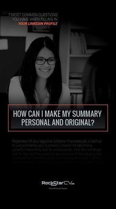 How can I make my summary personal and original? #LinkedIn #Resume #Career http://rockstarcv.com/7-common-questions-linkedin-profile/
