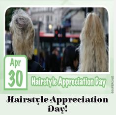Hairstyling is an artful skill; on April 30 show your favourite hairstylist your appreciation, who makes the artful hairstyles possible!