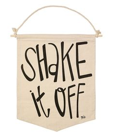Look at this 'Shake it Off' Canvas Banner on #zulily today!