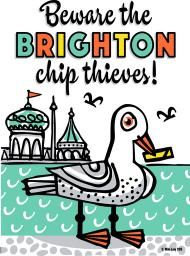 Beware the Brighton Chip Thieves poster by Mike Levy 500mm x 700mm...