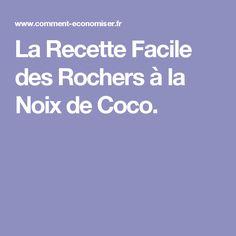 La Recette Facile des Rochers à la Noix de Coco.