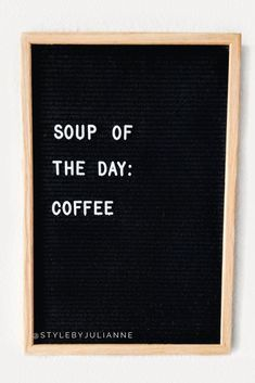 Style By Julianne - Letterboard fun! Word Board, Quote Board, Message Board, Quotes To Live By, Me Quotes, Funny Quotes, Coffee Quotes Funny, The Words, Felt Letter Board