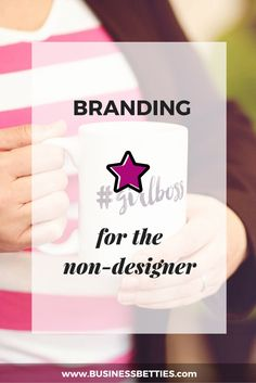 Branding for the non-designer by Business Betties #businessbetties #womeninbusiness #design #branding #photography