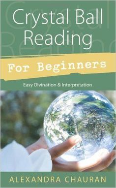 Crystal Ball Reading for Beginners: Easy Divination - Wicca Witch Pagan Psychic