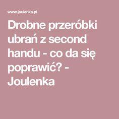 Drobne przeróbki ubrań z second handu - co da się poprawić? - Joulenka