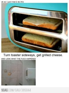 Grilled Cheese Toaster....fail. Laughed too hard at this cuz it so would happen in this house