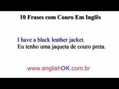 10 Frases com Couro Em Inglês | EnglishOk http://www.englishok.com.br/10-frases-com-couro-em-ingles/