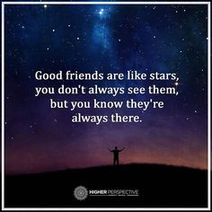 Good Friends Are Like Stars Quotes Morning Quotes For Friends, Friend Quotes For Girls, Friend Birthday Quotes, Good Night Quotes, Best Friend Quotes, Too Late Quotes, Today Quotes, Bff Quotes, Famous Quotes