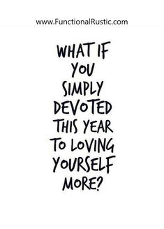 you simply devoted this year to loving yourself more? What if you simply devoted this year to loving yourself more?if you simply devoted this year to loving yourself more? What if you simply devoted this year to loving yourself more? Great Quotes, Quotes To Live By, Me Quotes, Motivational Quotes, Inspirational Quotes, Bad Luck Quotes, Affirmations, Image Citation, Think