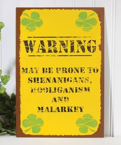 Look what I found on #zulily! 'Prone to Shenanigans' Wall Sign by Ohio Wholesale, Inc. #zulilyfinds