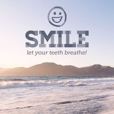 WARM WEATHER IS HERE and we can't wait to get outside! Smile and let your teeth get some fresh air too!