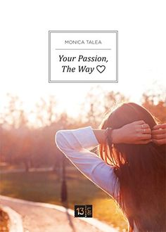 Your passion, the way. Ediz. italiana di Monica Talea http://www.amazon.it/dp/8899633061/ref=cm_sw_r_pi_dp_mZ9cxb0JGX256