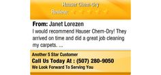 I would recommend Hauser Chem-Dry! They arrived on time and did a great job cleaning my...