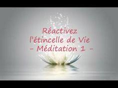 Réactiver l'étincelle de Vie par les affirmations positives VERSION MODIFIEE- méditation 1 - YouTube