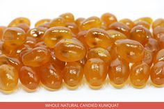 Whole Natural Candied Kumquat kg.5