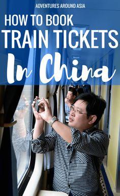 How to book train tickets in China | China trains, train tickets China, train travel, China, China travel #China #Travel #AdventuresAroundAsia