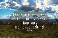 there are far better things ahead uplifting picture quotes