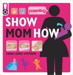 https://www.amazon.com/Show-Mom-How-Parenting-Magazine/dp/161628112X/ref=pd_sim_14_14?_encoding=UTF8