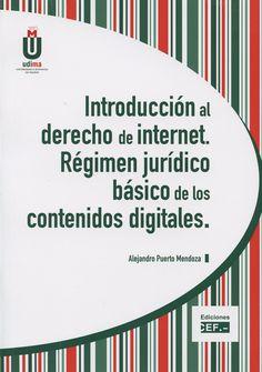 Introducción al derecho de Internet : régimen jurídico básico de los contenidos digitales / Alejandro Puerto Mendoza.    Centro de Estudios Financieros, 2015