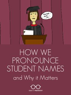 Mutilating someone's name is a tiny act of bigotry. Whether you intend to or not, what you're communicating is this: Your name is different. Foreign. Weird. It's not worth my time to get it right. | Cult of Pedagogy