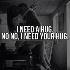 I Need Your Hug Pictures, Photos, and Images for Facebook, Tumblr, Pinterest, and Twitter