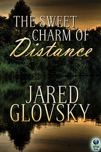 The Sweet Charm of Distance (large print paperback) by Jared Glovsky - $28.00 : Untreed Reads Publishing