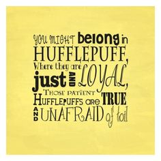Harry Potter ❤ liked on Polyvore featuring harry potter, hufflepuff, hogwarts, backgrounds, quotes, text, filler, phrase and saying