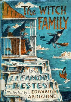 """""""The Witch Family"""", illustrated by Edward Ardizzone, written by Eleanor Estes."""