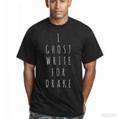I Ghost Write For Drake Shirt | www.RepMania.Co