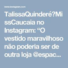 """TalissaQuinderé👑MissCaucaia no Instagram: """"O vestido maravilhoso não poderia ser de outra loja @espacoevanoivas ❤ É está maquiagem feita pela maravilhosa @katiatorres30 😍❤"""""""