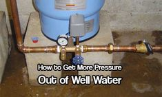 How to Get More Pressure Out Of Well Water. See how to easily increase the pressure in your well water system with out spending a small fortune. Well Water System, Water Well, Water Systems, Water Water, Fresh Water, Well Pressure Tank, Low Water Pressure, Pump House, Water Storage