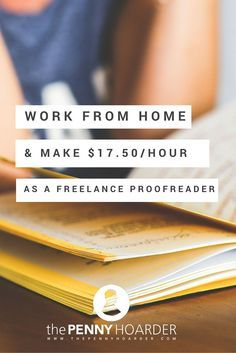 Curious about how to start proofreading as a side hustle or freelance business? Look no further - The Penny Hoarder - http://www.thepennyhoarder.com/work-from-home-freelance-proofreading/