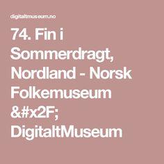 74. Fin i Sommerdragt, Nordland -                 Norsk Folkemuseum /          DigitaltMuseum