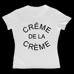 Creme De La Creme Women White T-shirt Creme, T Shirts For Women, Hoodies, Stylish, Unique, Tops, Fashion, Moda, Sweatshirts