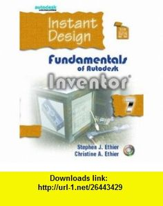 Instant Design Fundamentals of Autodesk Inventor 7 (9780131149670) Stephen J. Ethier, Christine A. Ethier , ISBN-10: 0131149679  , ISBN-13: 978-0131149670 ,  , tutorials , pdf , ebook , torrent , downloads , rapidshare , filesonic , hotfile , megaupload , fileserve
