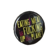 Herbivore 'Eating Meat is Fing Up the Planet' Button - 1""