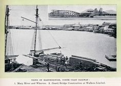 Glimpses of Sunny Qld (edition Views of Maryborough. Mary River Wharves and Bridge Construction at Walkers Ltd 1912 Bridge Construction, Brick Walls, Family History, Genealogy, Sailing Ships, Past, Australia, River, Luxury